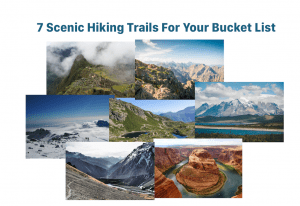 7 Scenic Hiking Trails around the World for Your Bucket List